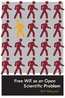 Free Will as an Open Scientific Problem