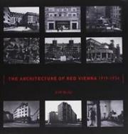 The Architecture of Red Vienna, 1919--1934