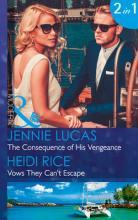 The Consequence of His Vengeance: the Consequence of His Vengeance / Vows They Can't Escape (Mills & Boon Modern) (One Night with Consequences, Book 28)