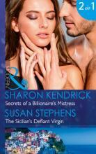 Secrets of a Billionaire's Mistress: Secrets of a Billionaire's Mistress / The Sicilian's Defiant Virgin (Mills & Boon Modern) (One Night with Consequences, Book 29)