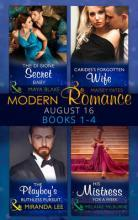 Modern Romance August 2016 Books 1-4: The di Sione Secret Baby / Carides's Forgotten Wife / The Playboy's Ruthless Pursuit / His Mistress for a Week (Mills & Boon Collections) (the Billionaire's Legacy, Book 2)