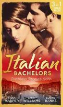 Italian Bachelors: Ruthless Propositions