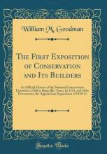 The First Exposition of Conservation and Its Builders