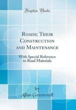Roads; Their Construction and Maintenance