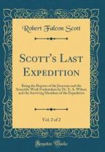 Scott's Last Expedition, Vol. 2 of 2