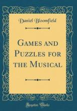 Games and Puzzles for the Musical (Classic Reprint)