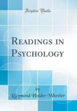 Readings in Psychology (Classic Reprint)