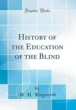 History of the Education of the Blind (Classic Reprint)