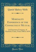Mortality Experience of the Connecticut Mutual