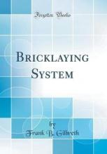 Bricklaying System (Classic Reprint)