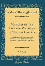 Memoirs of the Life and Writings of Thomas Carlyle, Vol. 2 of 2