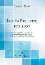 Indian Bulletin for 1867, Vol. 1