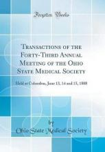 Transactions of the Forty-Third Annual Meeting of the Ohio State Medical Society