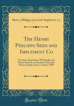 The Henry Philipps Seed and Implement Co