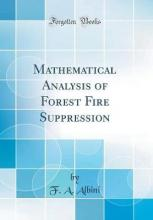 Mathematical Analysis of Forest Fire Suppression (Classic Reprint)