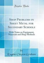 Shop Problems in Sheet Metal for Secondary Schools