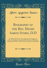 Biography of the REV. Henry Aaron Stern, D.D