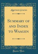 Summary of and Index to Waagen (Classic Reprint)