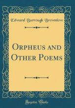 Orpheus and Other Poems (Classic Reprint)