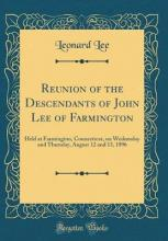 Reunion of the Descendants of John Lee of Farmington