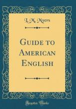 Guide to American English (Classic Reprint)