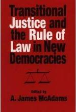 Transitional Justice and the Rules of Law in New Democracies