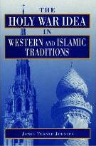 The Holy War Idea in Western and Islamic Traditions