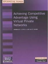 Achieving Competitive Advantage Using Virtual Private Networks