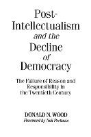 Post-Intellectualism and the Decline of Democracy