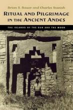 Ritual and Pilgrimage in the Ancient Andes