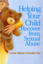 Helping Your Child Recover from Sexual Abuse