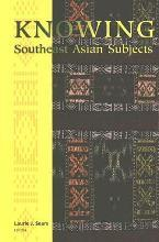 Knowing Southeast Asian Subjects