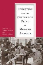 Education and the Culture of Print in Modern America