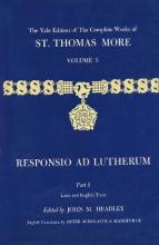 The Yale Edition of the Complete Works of St. Thomas More: Responsio Ad Lutherum V.5