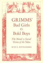 Grimms Bad Girls and Bold Boys