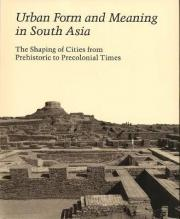 Urban Form and Meaning in South Asia