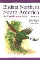 Birds of Northern South America: Species Accounts Volume 1