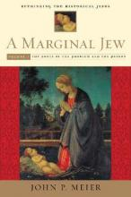 Marginal Jew: Rethinking the Historical Jesus: The Roots of the Problem and the Person Volume I