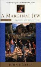 A Marginal Jew: Rethinking the Historical Jesus: Companions and Competitors Volume 3