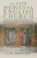 The Late Medieval English Church