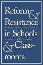 Reform and Resistance in Schools and Classrooms