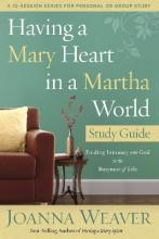 Having a Mary Heart in a Martha World: Study Guide
