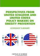 Perspectives from United Kingdom and United States Policy Makers on Obesity Prevention