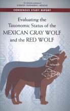 Evaluating the Taxonomic Status of the Mexican Gray Wolf and the Red Wolf