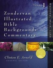 Zondervan Illustrated Bible Backgrounds Commentary: Matthew, Mark, Luke v. 1