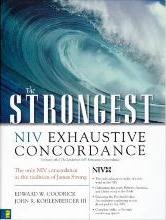 The Strongest NIV Exhaustive Concordance of the Bible