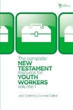 The Complete New Testament Resource for Youth Workers: v. 1