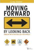 Moving Forward by Looking Back