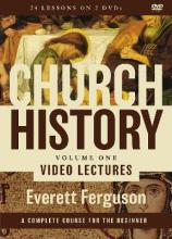 Church History: Video Lectures Volume 1
