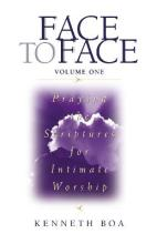 Face to Face: Praying the Scriptures for Intimate Worship v. 1